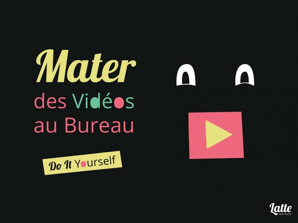 Do It Yourself : mater des vidéos au bureau